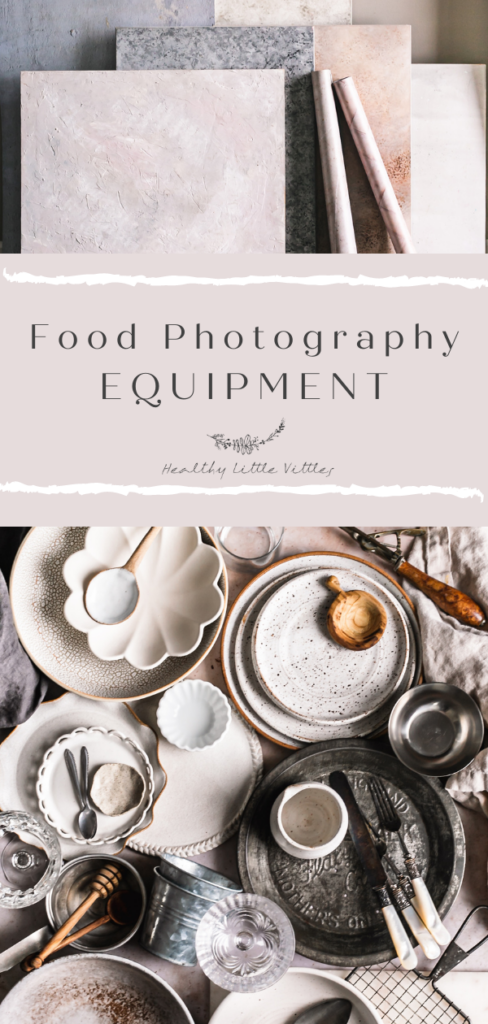 a photo of food photography backdrops on top and a photo of food photography props including dishes, bowls, plates, spoons, napkins, glasses on the bottom with text separating them in the middle that says food photography equipment